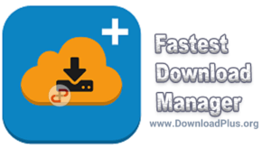 Fastest download manager - دانلود پلاس