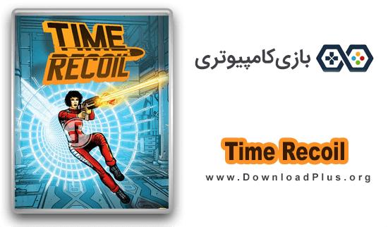 0002 Time Recoil دانلود Time Recoil v1.0 بازی استراتژیک و کم حجم برای PC