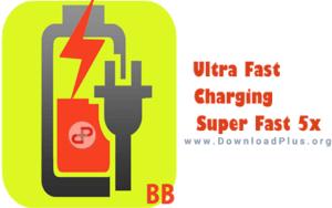 Ultra Fast Charging : Super Fast 5x - دانلود پلاس